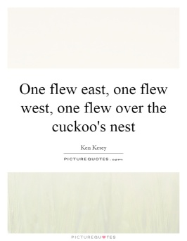 one-flew-east-one-flew-west-one-flew-over-the-cuckoos-nest-quote-1