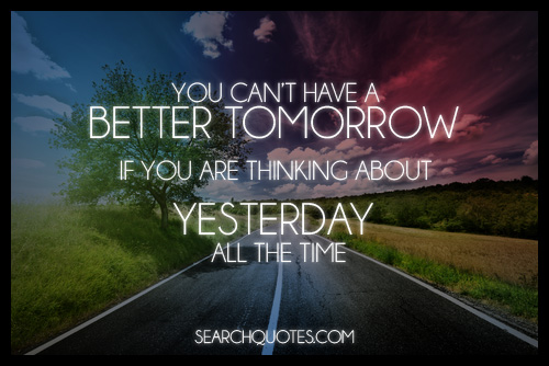 let go yesterday better tomorrow